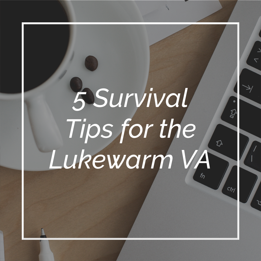 5 Survival Tips for the Lukewarm VA