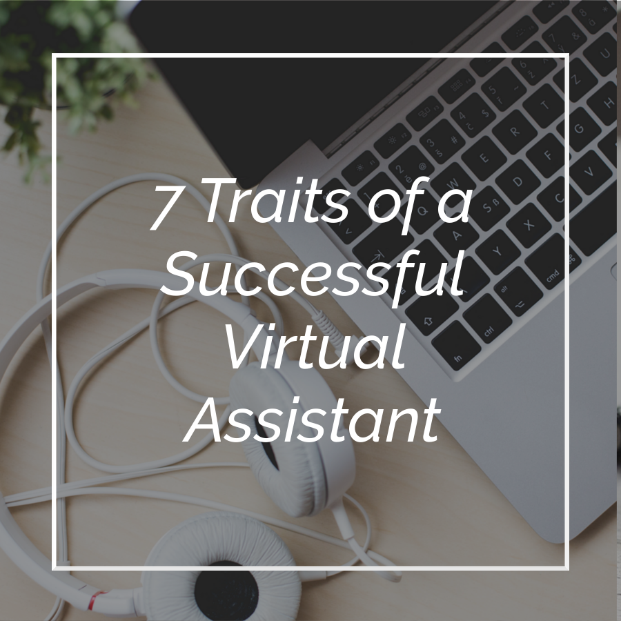 7 Traits of a Successful Virtual Assistant